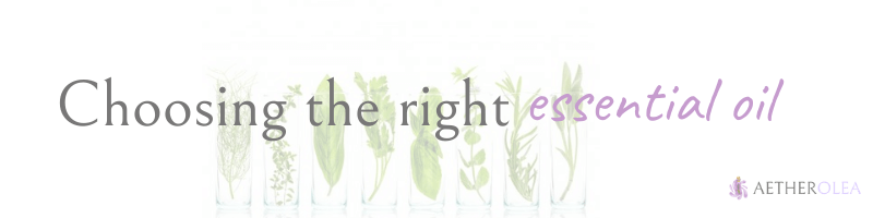 Choosing the Right Essential Oils