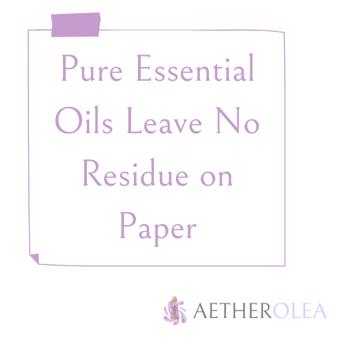 Pure Essential Oils Leave No Residue on Paper
