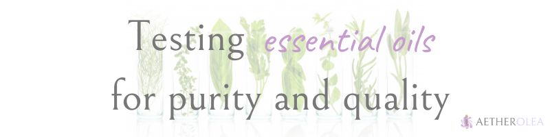 Testing Essential Oils for Purity and Quality 1